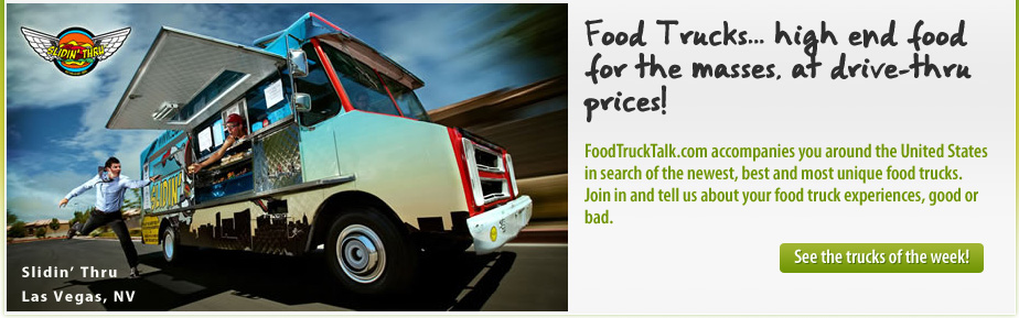 >FoodTruckTalk.com accompanies you around the United States in search of the newest, best and most unique food trucks.